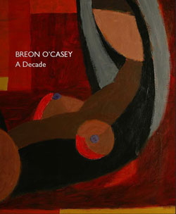 Breon O'Casey, A Decade, Lemon Street Gallery, 2009